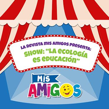 Show: La ecología es educación